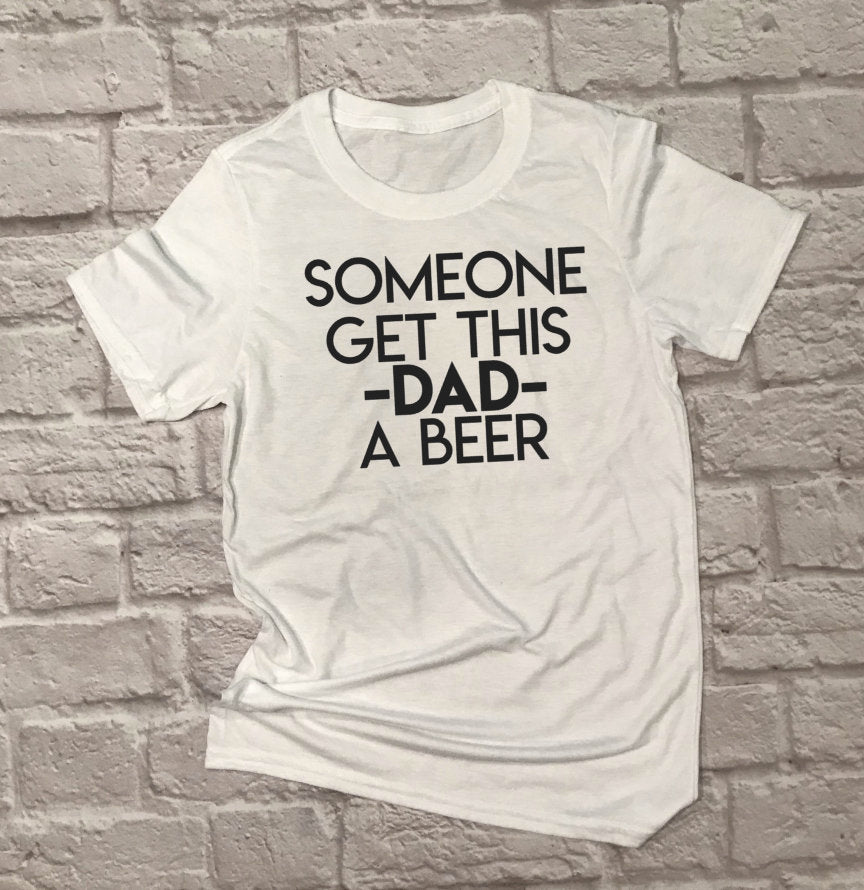 This Dad Needs a Beer Shirt