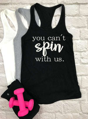 You Cant Spin With Us Tank Top