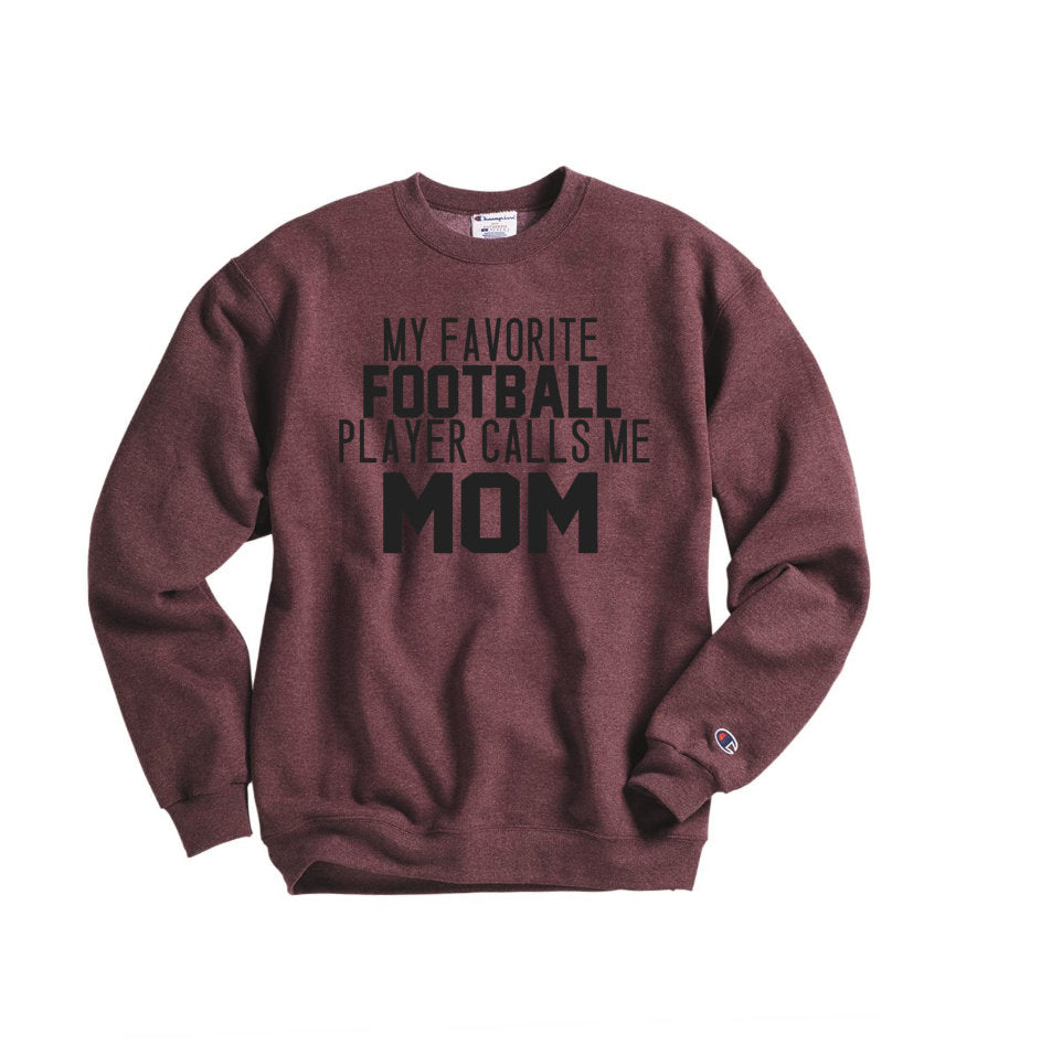 My Favorite Football Player Calls Me Mom Sweatshirt - Hot Mess Mom Designs