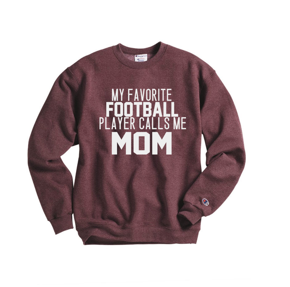 My Favorite Football Player Calls Me Mom Sweatshirt