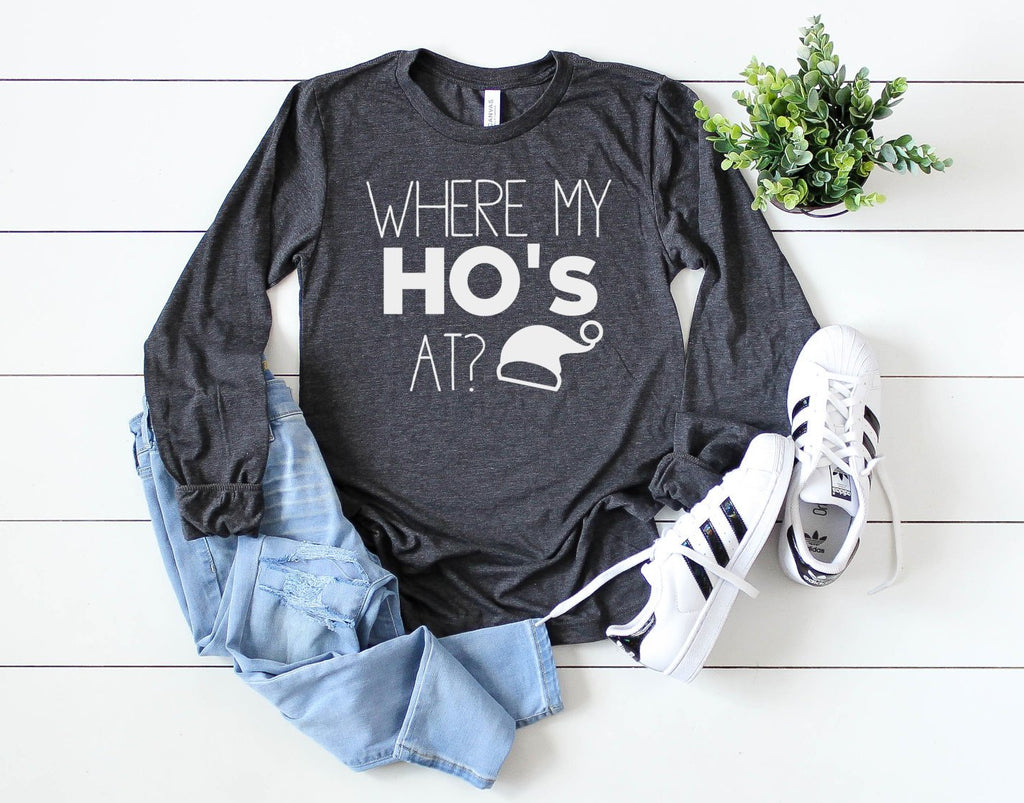 Where My Ho's At Long Sleeve - Hot Mess Mom Designs