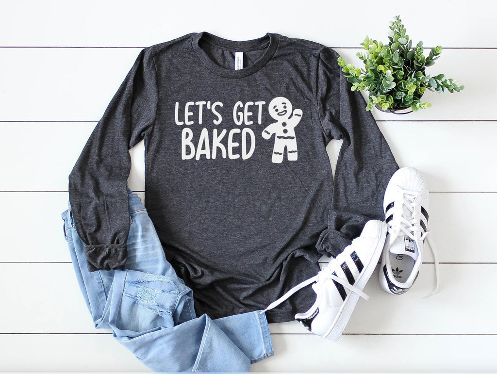 Lets Get Baked Long Sleep - Hot Mess Mom Designs