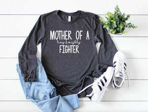 Mother of a Tiny and Mighty Fighter Long Sleeve - Hot Mess Mom Designs