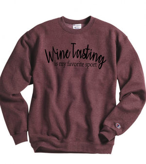 Wine Tasting Is My Favorite Sport Sweatshirt