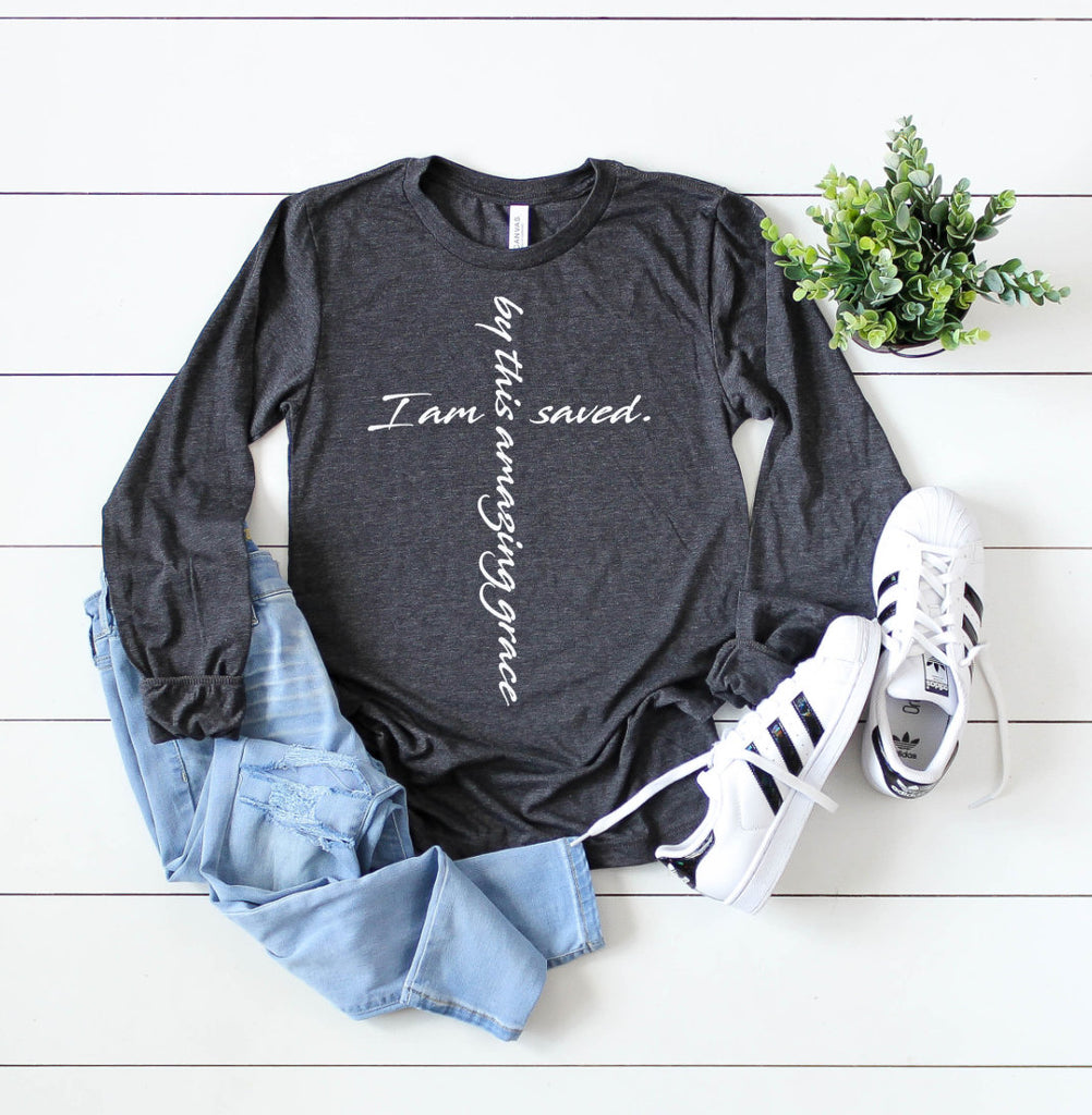 i am saved, by this amazing grace long sleeve - Hot Mess Mom Designs