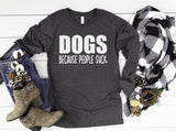 Dogs because people suck long sleeve - Hot Mess Mom Designs