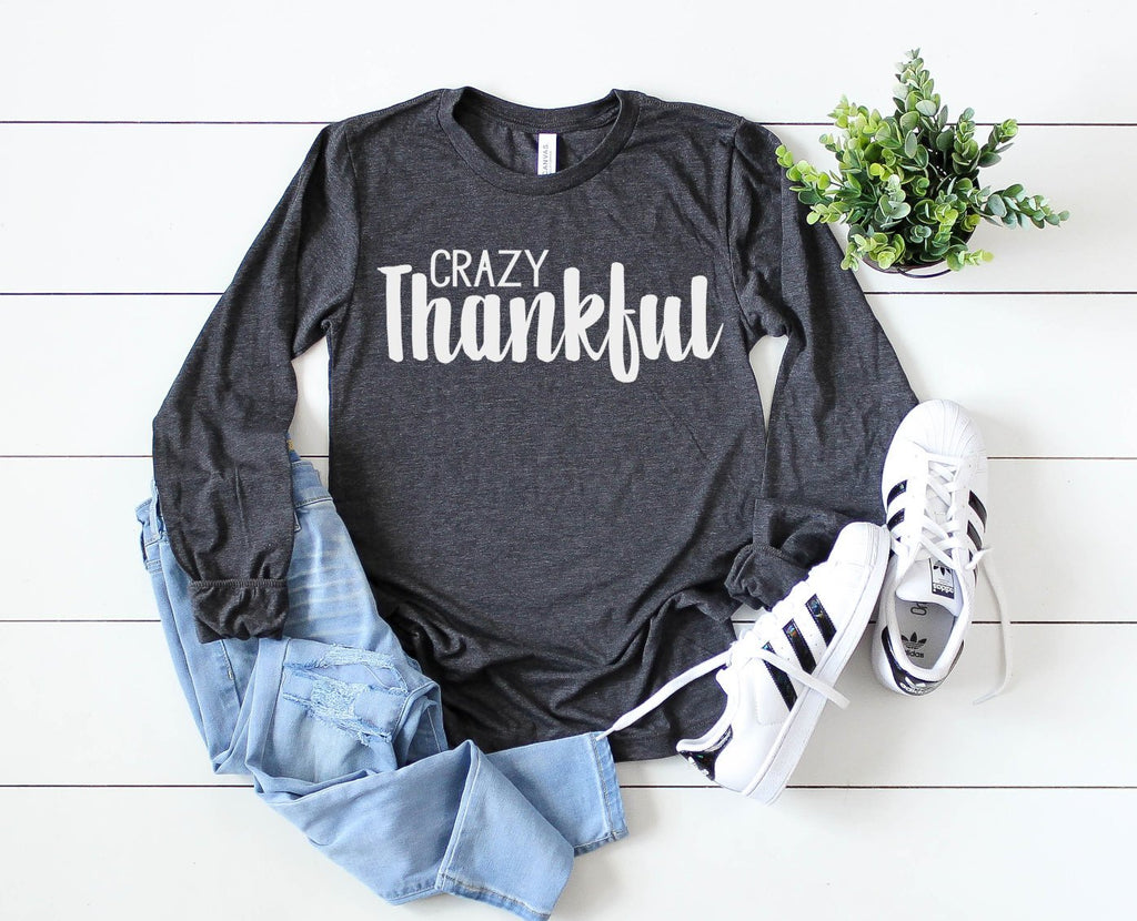 Crazy Thankful Long Sleeve - Hot Mess Mom Designs