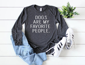 Dogs are My Favorite People Long sleeve - Hot Mess Mom Designs