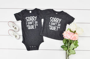 Sorry I Don't Do Quiet - Hot Mess Mom Designs