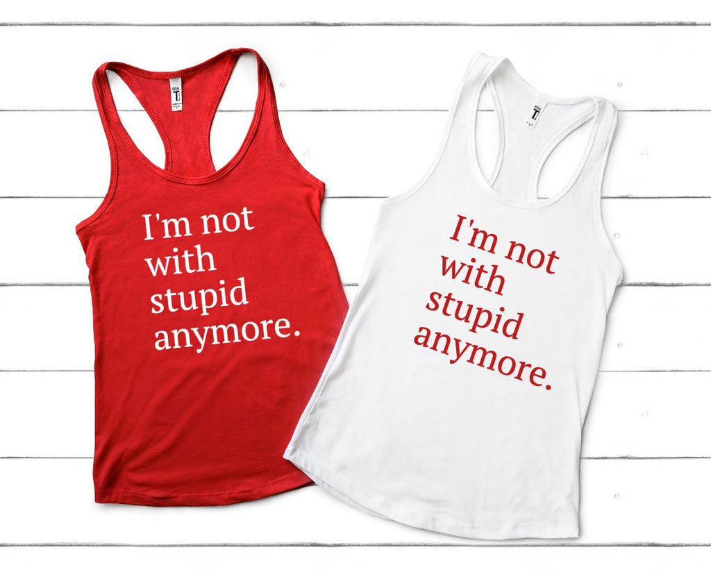 I'm Not With Stupid Anymore Tank Top - Hot Mess Mom Designs