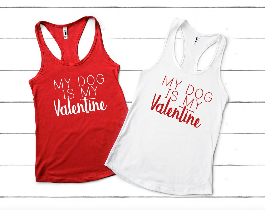 My Dog is My Valentine - Hot Mess Mom Designs