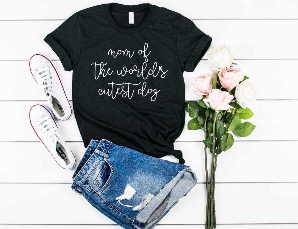 Mom of the Worlds Cutest Dog Unisex t-shirt - Hot Mess Mom Designs