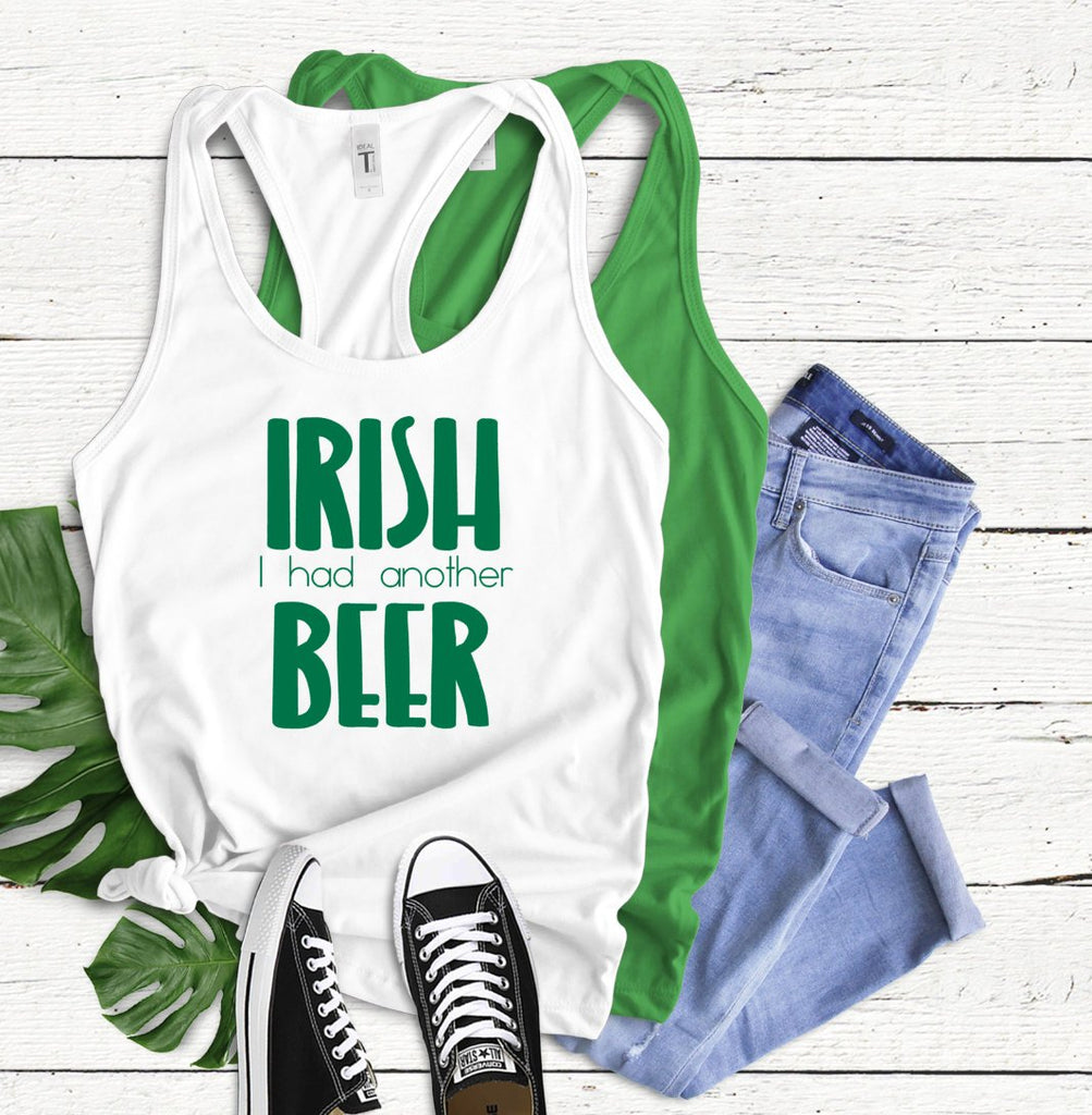 Irish I had Another Beer Tank Top - Hot Mess Mom Designs