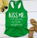 Kiss Me Im Drunk, Or Irish, Whatever Tank Top - Hot Mess Mom Designs