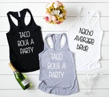 nacho average bride/ Taco bout a party tanks - Hot Mess Mom Designs