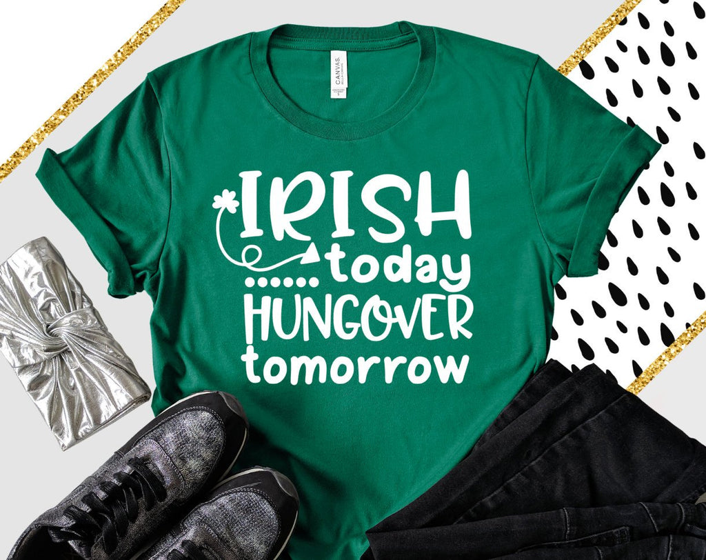 Irish Today, Hungover Tomorrow Unisex Shirt - Hot Mess Mom Designs