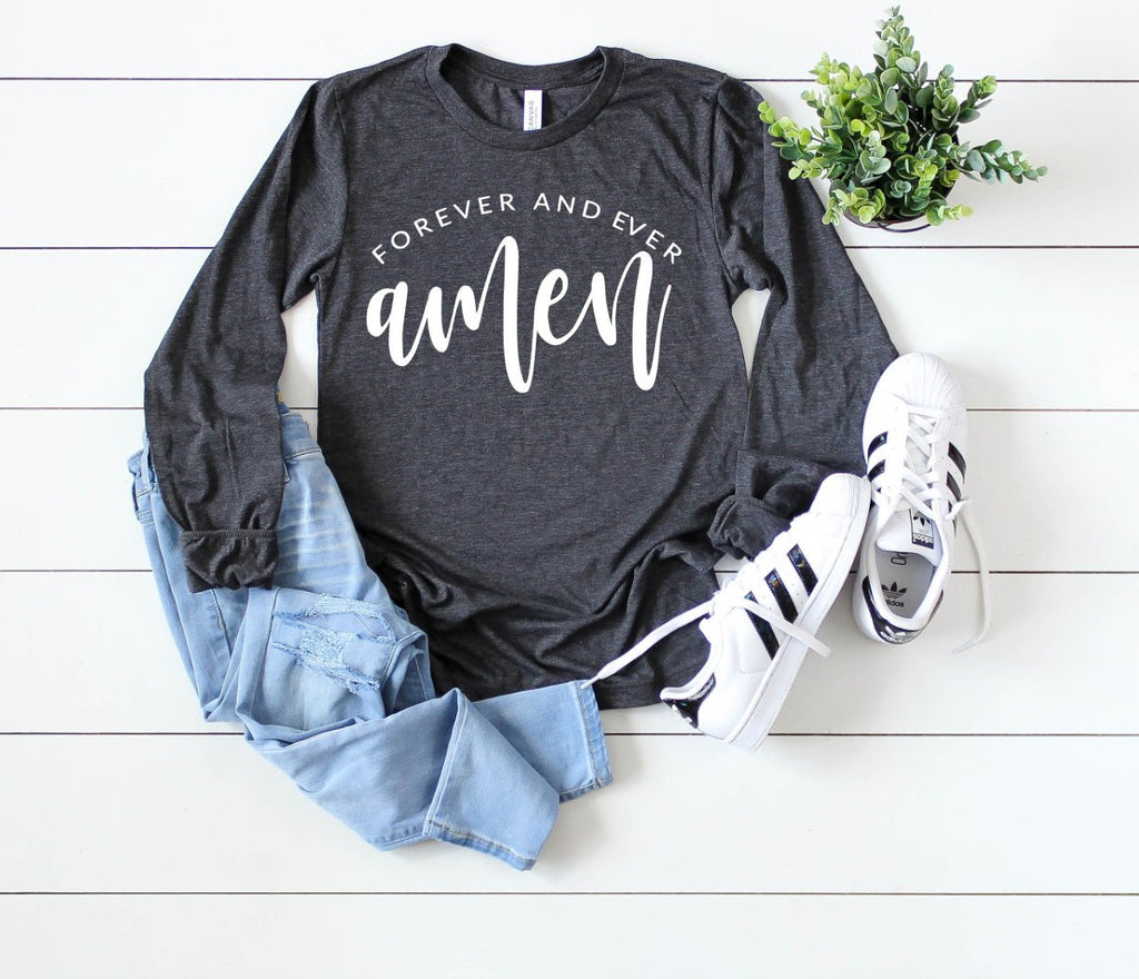 Forever and Ever Amen Long Sleeve - Hot Mess Mom Designs