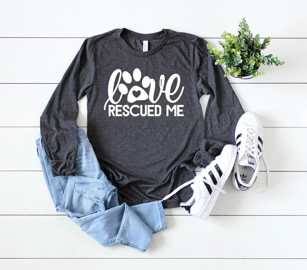 Love Rescued Me Long Sleeve - Hot Mess Mom Designs