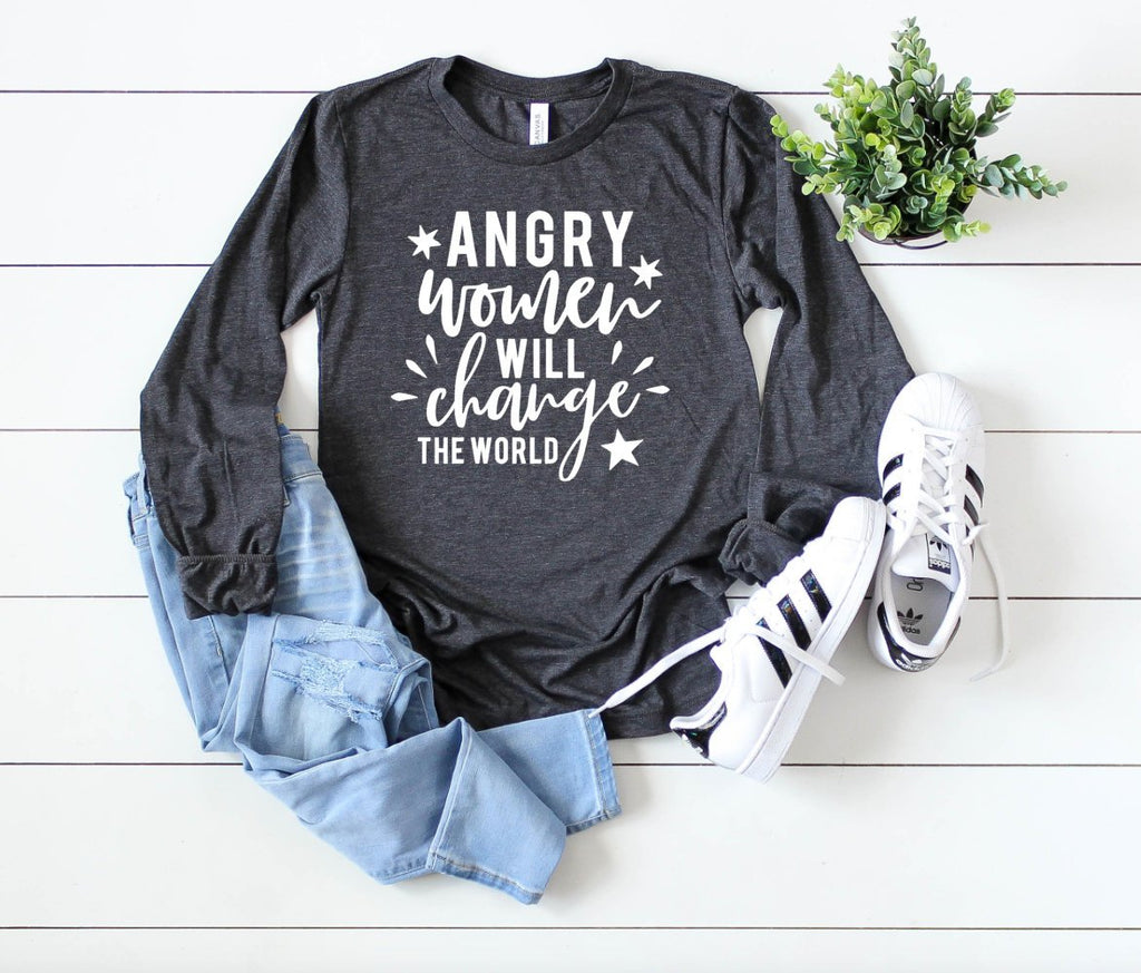 Angry Women Will Change the World - Hot Mess Mom Designs