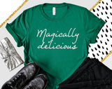 Magically Delicious Unisex Shirt - Hot Mess Mom Designs