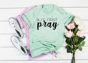 But First Pray Unisex Shirt - Hot Mess Mom Designs