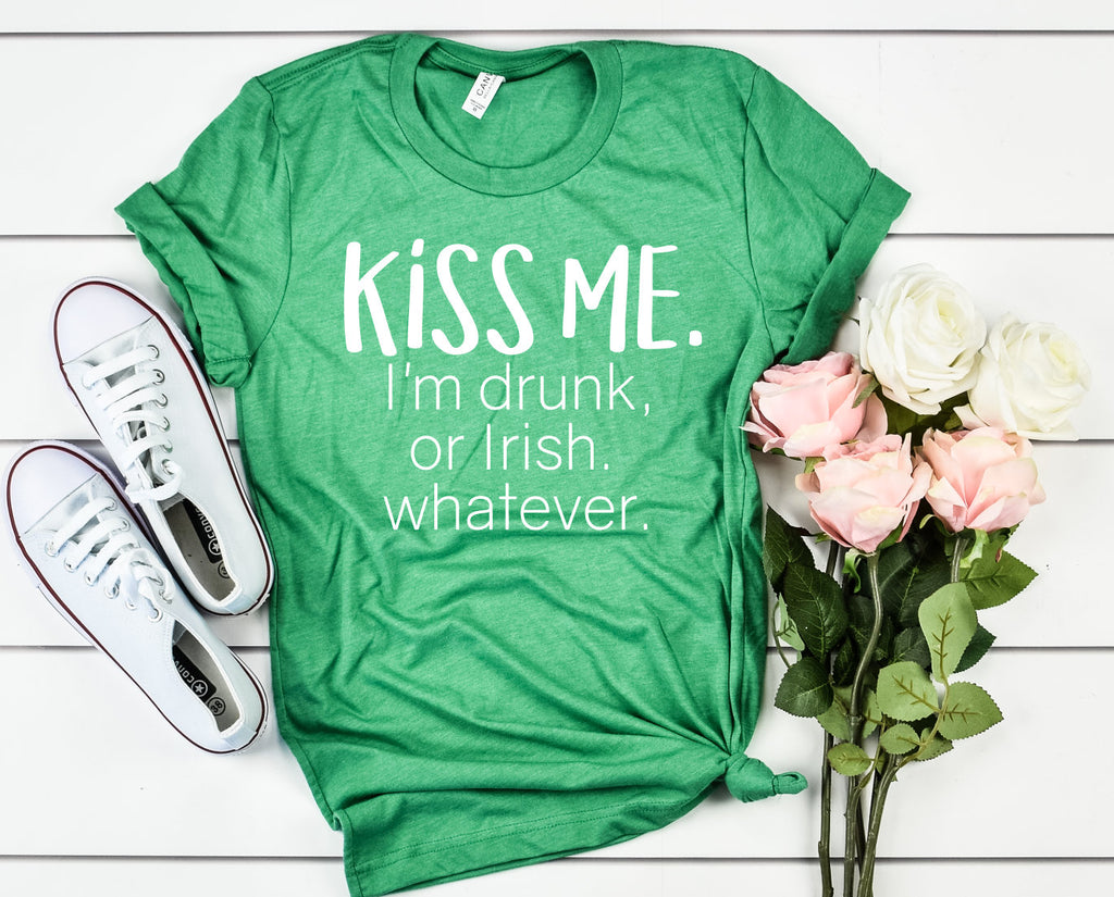 Kiss Me Im Drunk, or Irish, Whatever Unisex Shirt - Hot Mess Mom Designs