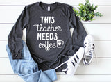 This Teacher Needs Coffee Long Sleeve - Hot Mess Mom Designs