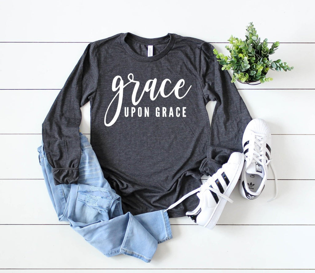 Grace Upon Grace long sleeve shirt - Hot Mess Mom Designs
