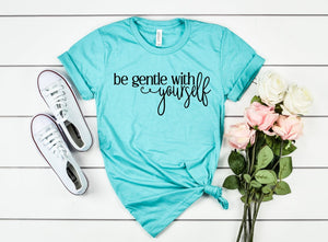Be Gentle With Yourself - Hot Mess Mom Designs