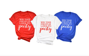 we the people like to party shirt - funny shirts for women at Hot Mess Mom Designs