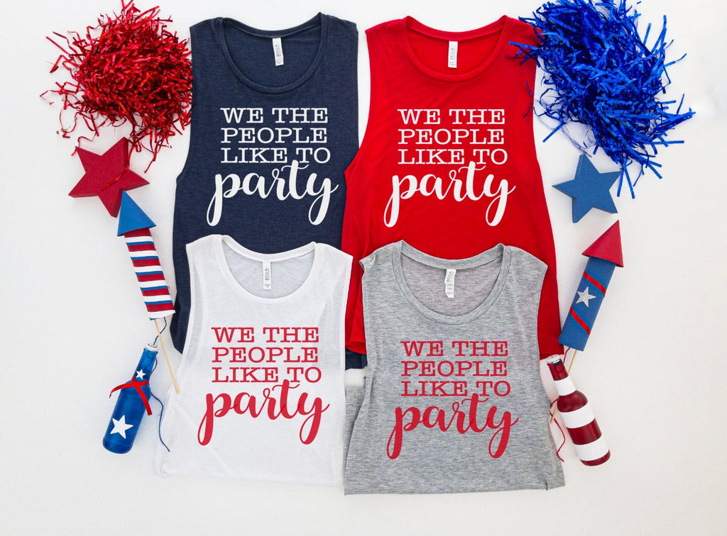 we the people like to party fourth of july tank top - Hot Mess Mom Designs