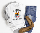 The Only Men I'll Ever Trust Shirt - funny shirts for women at Hot Mess Mom Designs