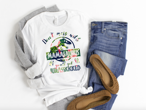 Don't Mess With Mamasaurus - Hot Mess Mom Designs