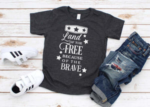 Land of the Free Because of the Brave Kids Shirt - Hot Mess Mom Designs