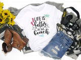 Life is Better at the Beach - Hot Mess Mom Designs