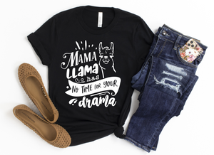Mama Llama Has No Time For Your Drama Shirt - Hot Mess Mom Designs