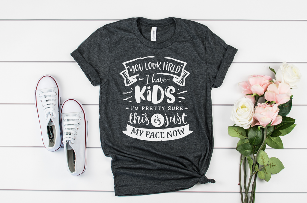 You Look Tired, This Is My Face Shirt - funny shirts for women at Hot Mess Mom Designs