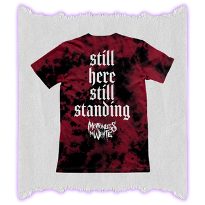 STILL HERE STANDING - DYED TEE