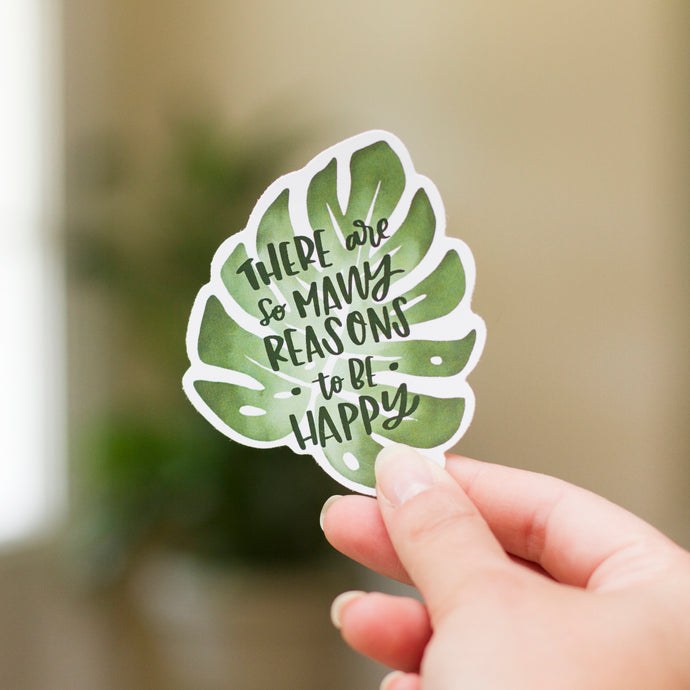Reasons to be Happy Uncoated Vinyl Sticker