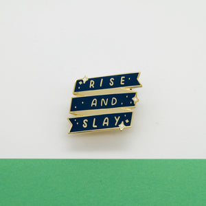 Rise and Slay Enamel Pin