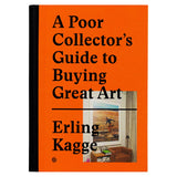 A Poor Collector's Guide to Buying Great Art | Erling Kagge