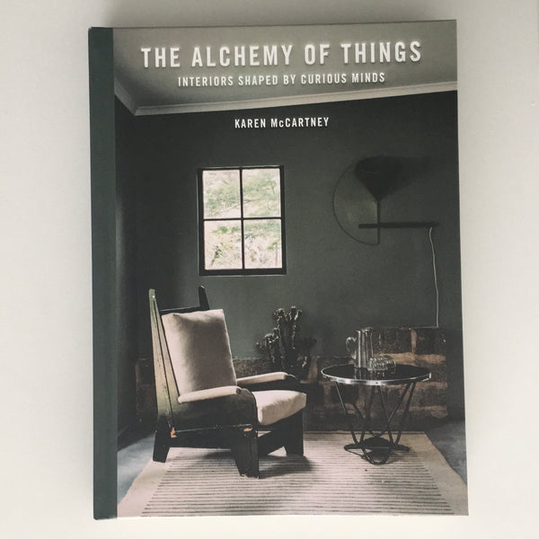 The Alchemy of Things: Interiors Shaped by Curious Minds | Karen McCartney