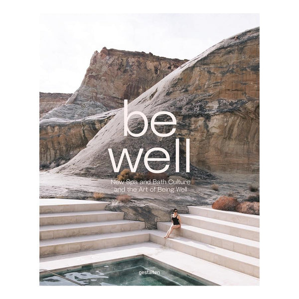 Be Well: New Spa and Bath Culture and the Art of Being Well | Gestalten