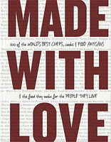 Made With Love | Recipes from 100 of the World's Best Chefs, Cooks & Food Artisans | Blackwell & Ruth