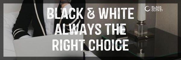 Black White Outfit-Always The Right Choice