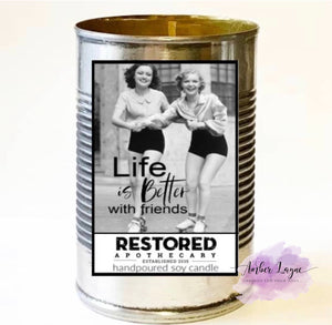 "Repurposed Tin Soy Candle ""Better With Friends"""
