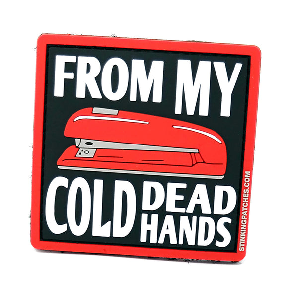 From My Cold Dead Hands Red Stapler Tactical Patch