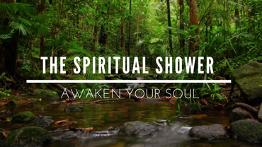 The Spiritual Shower Ceremony: casting away what no longer serves me.