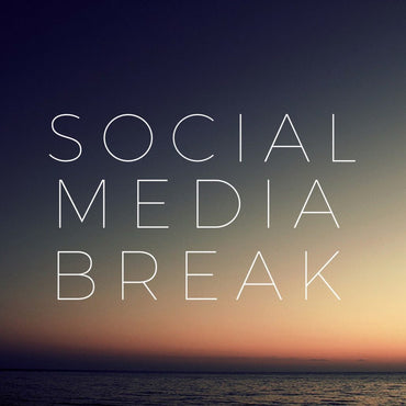 Why  I Am Taking a Break from Social Media