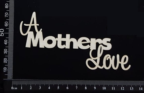A Mothers Love - B - White Chipboard